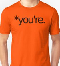 *you're. Grammar Nazi T Shirt! BLACK Unisex T-Shirt