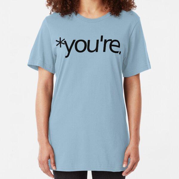 *you're. Grammar Nazi T Shirt! BLACK Slim Fit T-Shirt