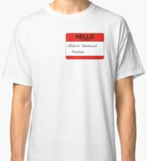 HELLO my name is...Albus Severus Potter! Classic T-Shirt