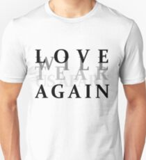 Love will tear us apart again- Joy Division Unisex T-Shirt