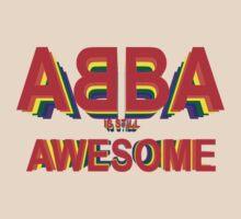 ABBA is still AWESOME   Women's T-Shirt