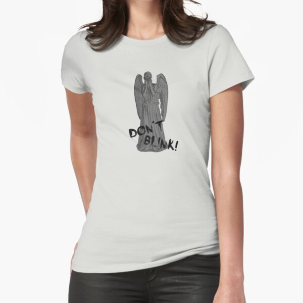 Don't Blink! Fitted T-Shirt