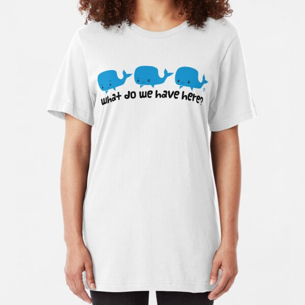 Whale Whale Whale (Dark Text) Slim Fit T-Shirt