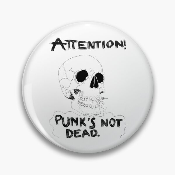 Punk 's not dead! (Skull Art) Pin