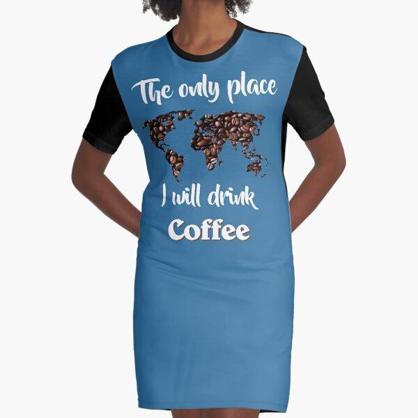 El único lugar donde tomaré café (texto blanco) Vestido camiseta