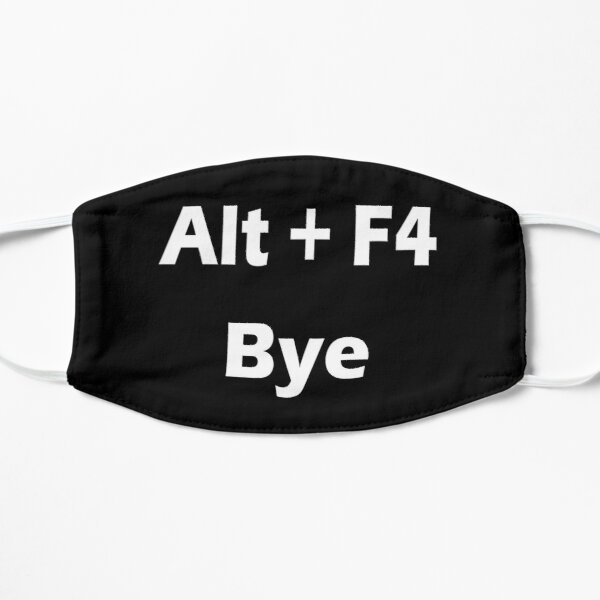 Alt plus F4 Bye key combination black Mask