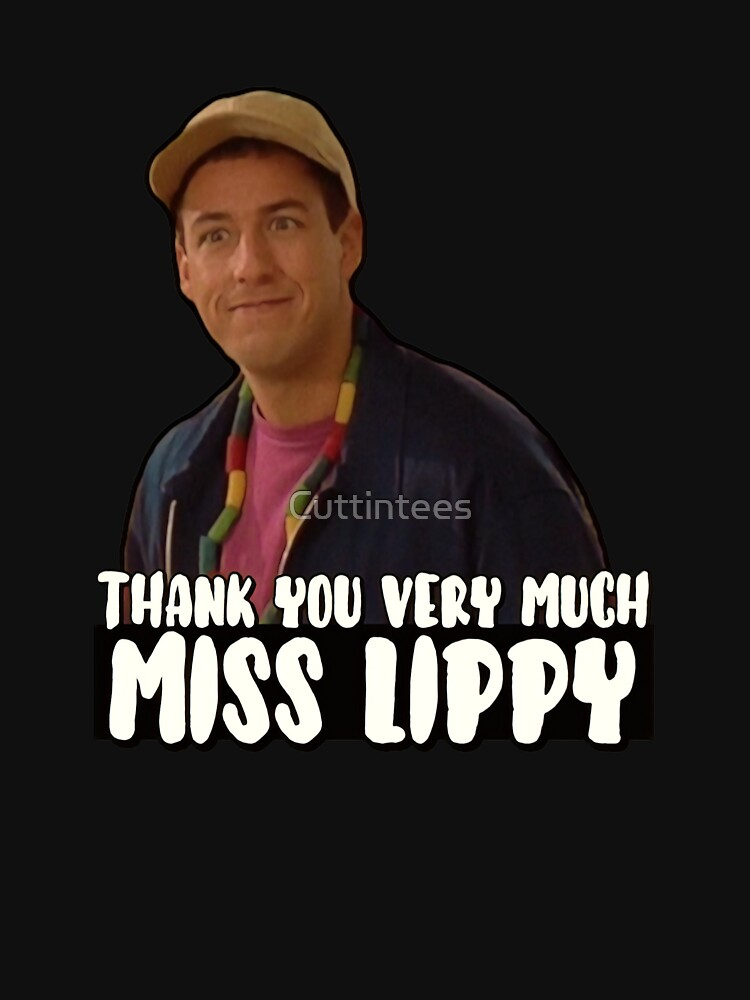 """""""Thank you very much Miss Lippy"""" Billy Madison by Cuttintees"""