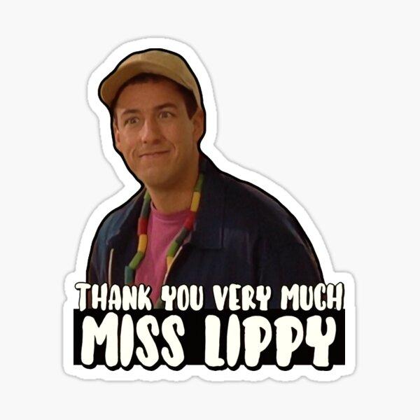 """Thank you very much Miss Lippy"" Billy Madison Sticker"