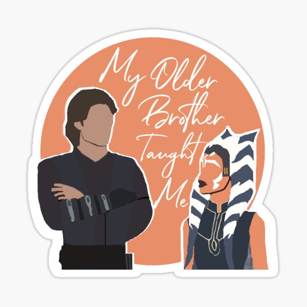 My Older Brother Taught Me -- Anakin and Ahsoka  Sticker
