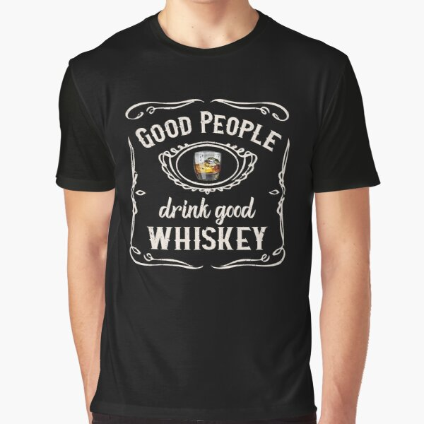 Good People Drink Good Whiskey Graphic T-Shirt