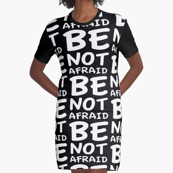 Be Not Afraid Graphic T-Shirt Dress