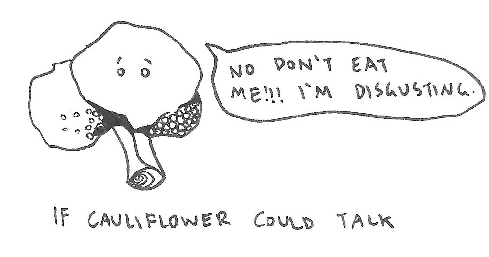 cauliflower is disgusting by unicornsandlife