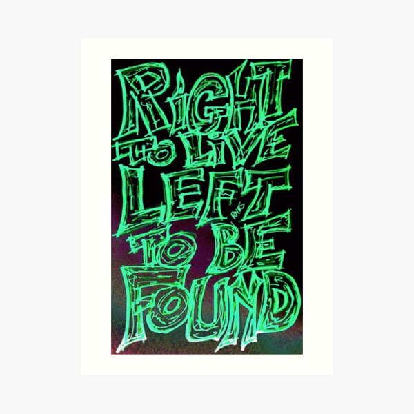 RIGHT TO LIVE Art Print