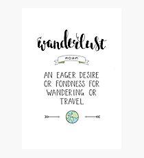 Wanderlust Definition - Adventure Photographic Print