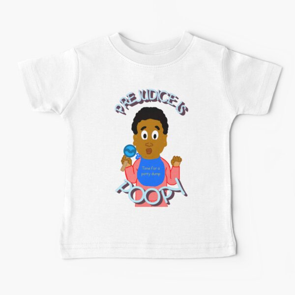 Prejudice Is Poopy Baby T-Shirt