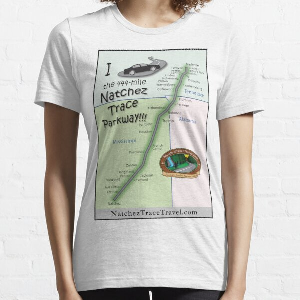 I drove the Natchez Trace Parkway. Essential T-Shirt