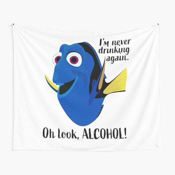 Dory I'm Never Drinking Again Tapestry