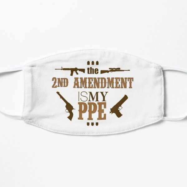 2nd Amendment is my PPE Mask