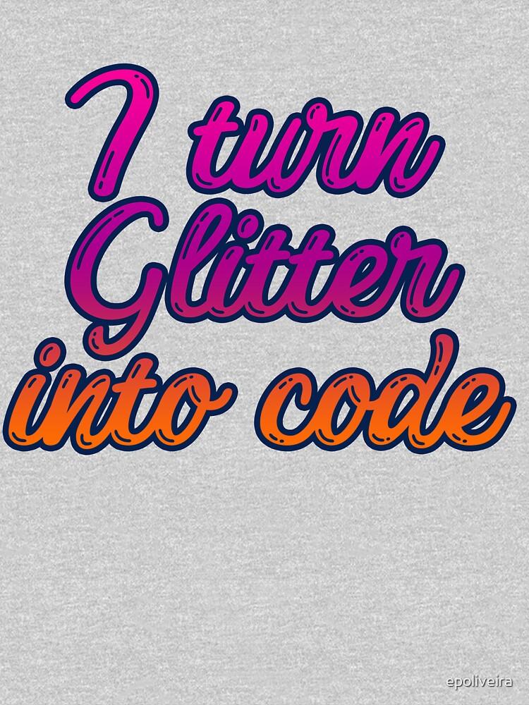 I turn glitter into code girl programmer   Purple by epoliveira