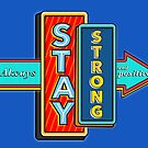 Stay Strong and Positive  by Ewan Arnolda