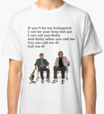 If you'll be my bodyguard Classic T-Shirt