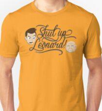 Shut Up Leonard! T-Shirt
