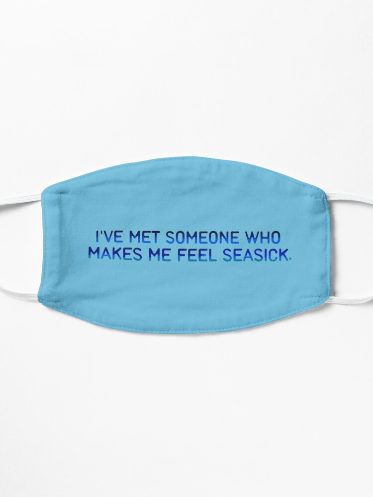 Alternate view of I've Met Someone That Makes Me Feel Seasick - The Wombats Design. Mask