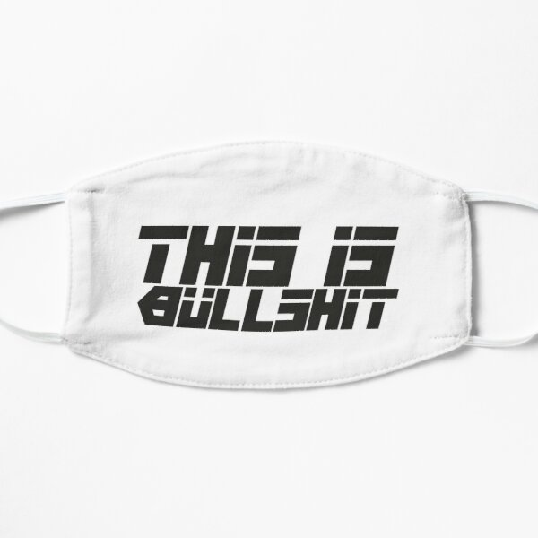 THIS IS BULLSHIT Mask Flat Mask