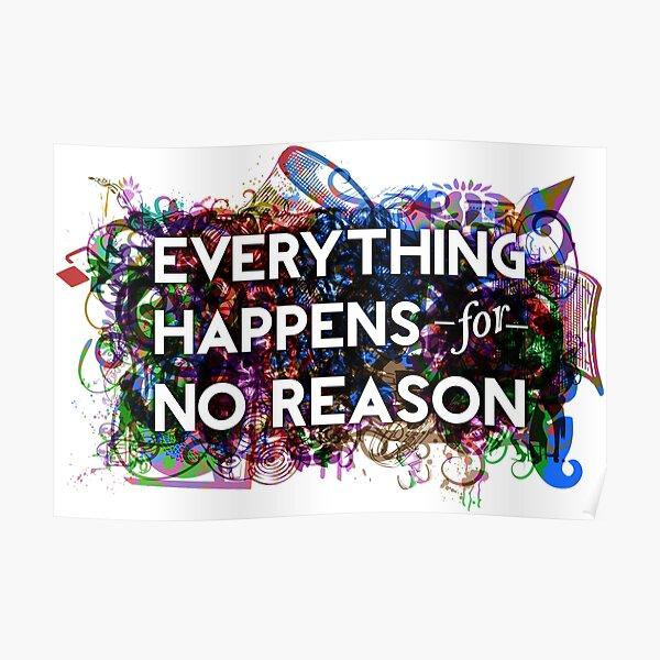 Everything Happens for No Reason Poster