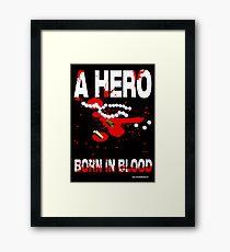 A hero born in blood Framed Print