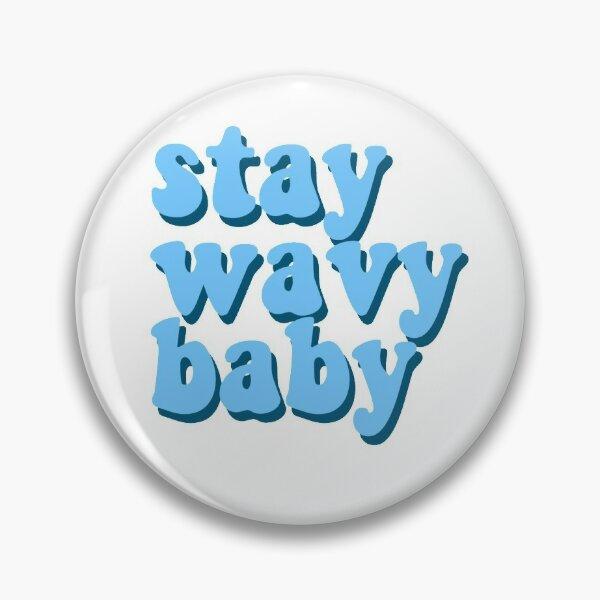 Stay Wavy Baby Pin