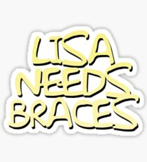 Lisa Needs Braces Sticker