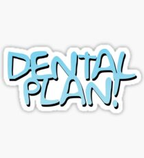 Dental Plan! Sticker