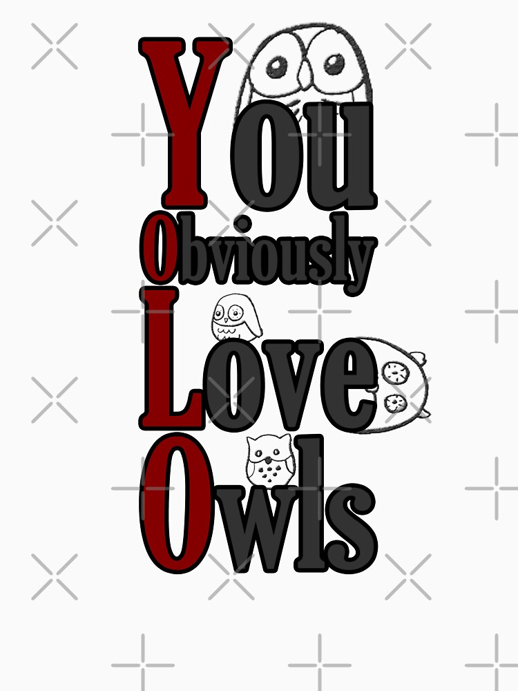YOLO - You Obviously Love Owls | Unisex T-Shirt