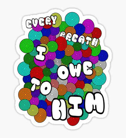 Every Breath  Sticker