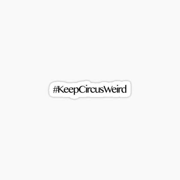 #KeepCircusWeird Sticker