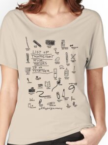 'List of Things that hold things Up or Together' Women's Relaxed Fit T-Shirt