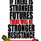 STRONGER FUTURES | STRONGER RESISTANCE by KISSmyBLAKarts