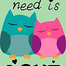 Owl You Need Is Love by Crystal Potter