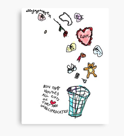 'This Bin houses All Gifts of Love that are Unreciprocated' Canvas Print