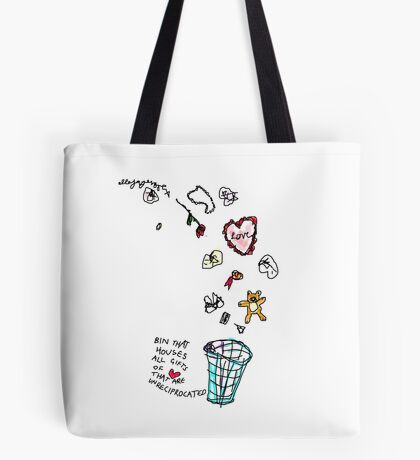 'This Bin houses All Gifts of Love that are Unreciprocated' Tote Bag