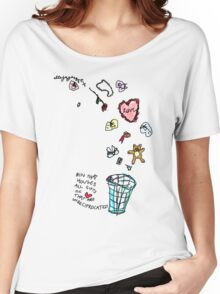 'This Bin houses All Gifts of Love that are Unreciprocated' Women's Relaxed Fit T-Shirt