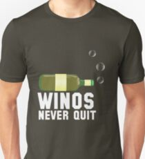 Winos Never Quit T-Shirt