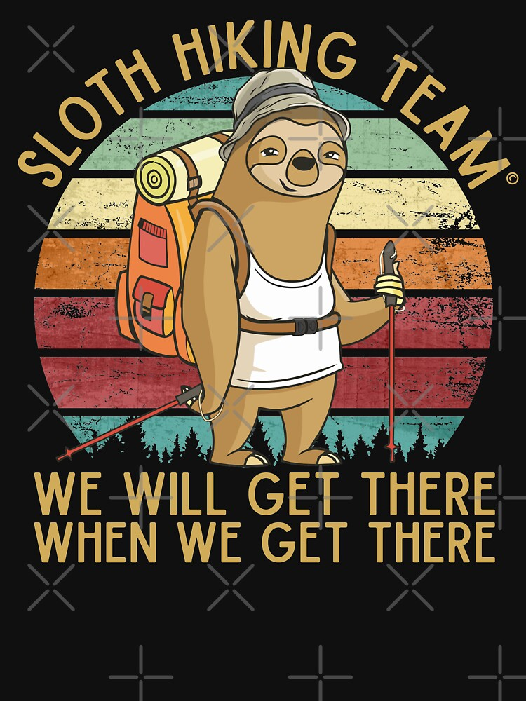 Sloth Hiking Team - We will get there, when we get there, Funny Vintage by alenaz