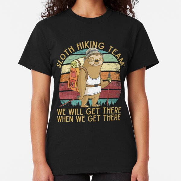 Sloth Hiking Team - We will get there, when we get there, Funny Vintage Classic T-Shirt