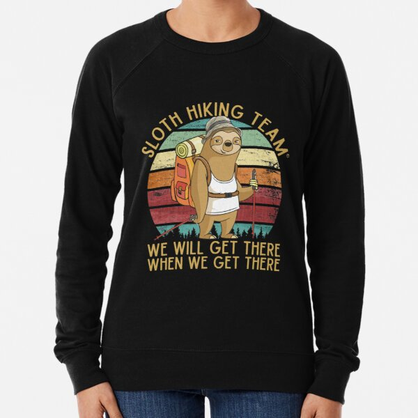 Sloth Hiking Team - We will get there, when we get there, Funny Vintage Lightweight Sweatshirt