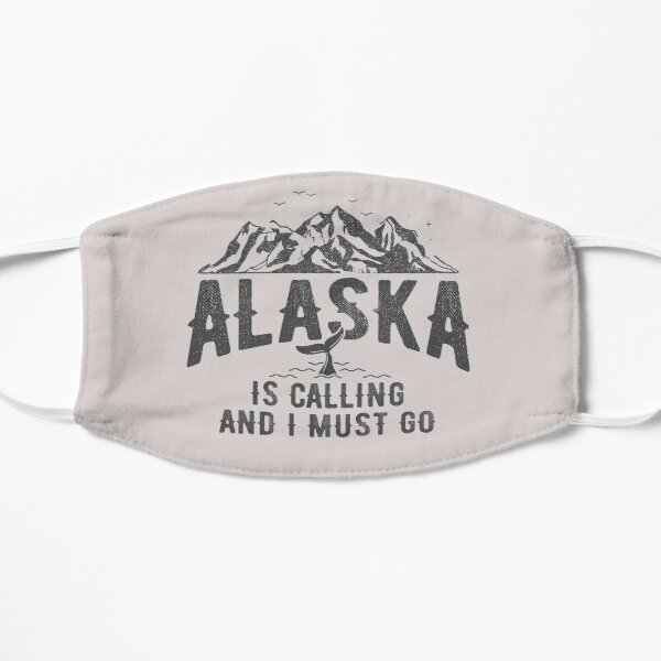 Alaska is Calling and I Must Go Mountains Landscape Funny Traveling Quote  Flat Mask