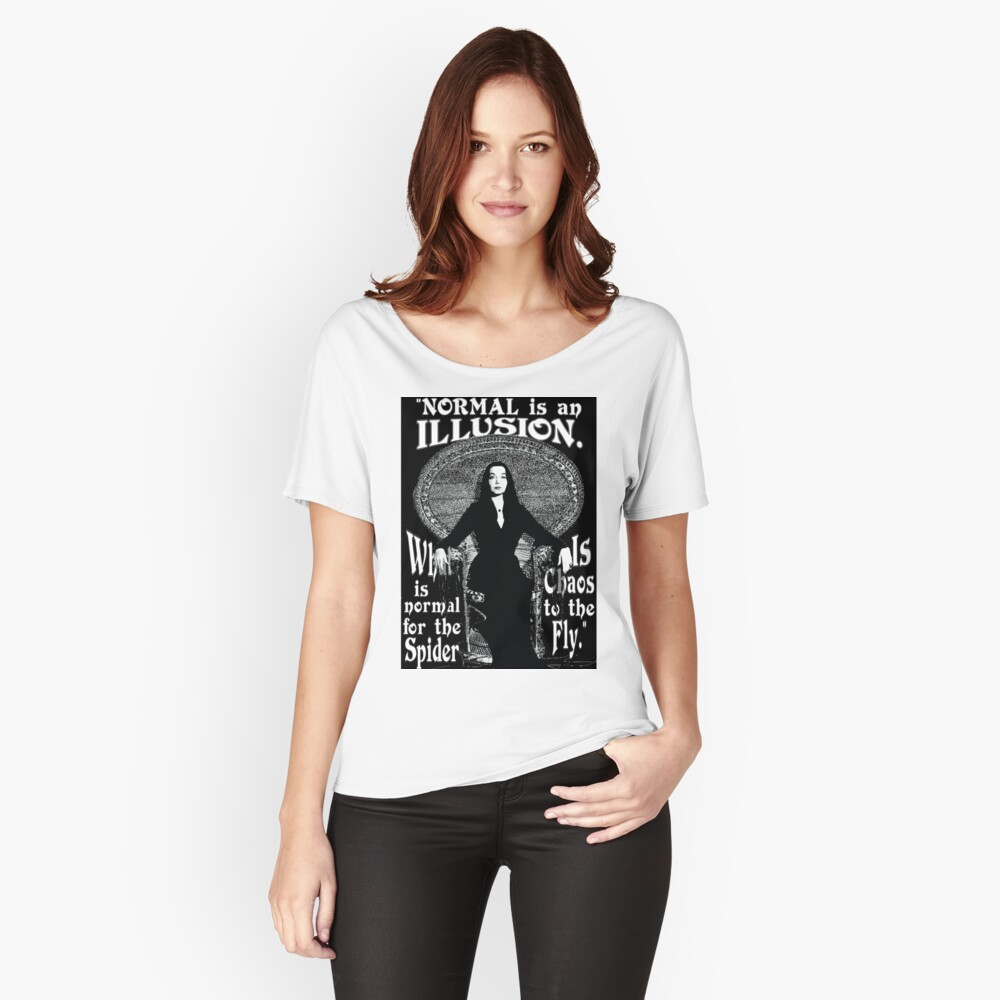 "Morticia Addams-""Normal Is An Illusion..."" Relaxed Fit T-Shirt"