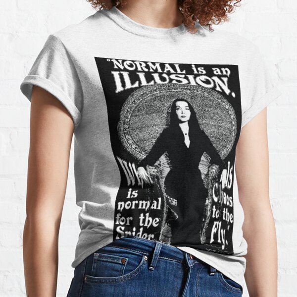 "Morticia Addams-""Normal Is An Illusion..."" Classic T-Shirt"