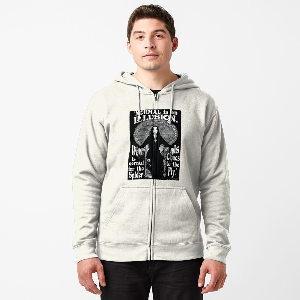 """Morticia Addams-""""Normal Is An Illusion..."""" Zipped Hoodie"""